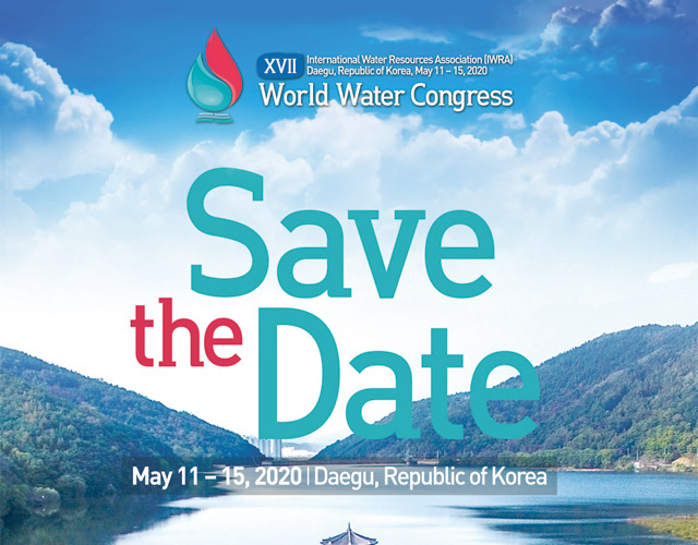 17 international water resources association(IWRA) daegu, republic of korea, may 11-15,2020 World Water Congress the Save Date May11-15, 2020 | daegu, republic od kores